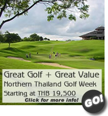 Great Golf + Great Value - Northern Thailand Golf Week - Starting at THB 19500 - Click for more info!